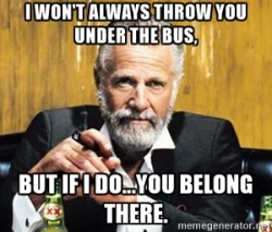 7f20420d3b4a3820c6bdeabe81c6579d_-throw-you-under-the-bus-under-the-bus-meme_300-256